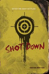 Shot Down by Jonathan Mary-Todd