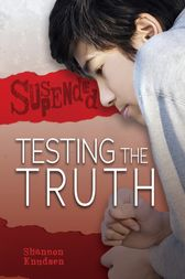 Testing the Truth by Shannon Knudsen