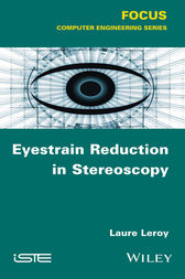Eyestrain Reduction in Stereoscopy by Laure Leroy