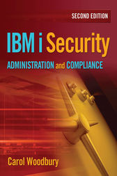 IBM i Security Administration and Compliance by Carol Woodbury