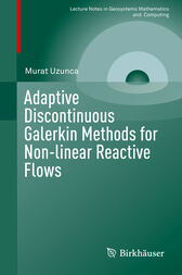 Adaptive Discontinuous Galerkin Methods for Non-linear Reactive Flows by Murat Uzunca