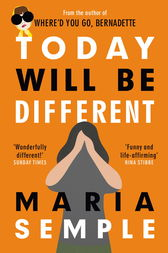 Today Will Be Different by Maria Semple