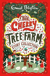 The Cherry Tree Farm Story Collection by Enid Blyton