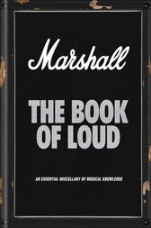 Marshall: The Book of Loud by Nick Harper