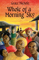 Whole Of A Morning Sky by Grace Nichols