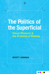 The Politics of the Superficial by Brett Ommen