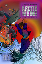 Tobias S. Buckell's Arctic Rising #1 by Keith Miller