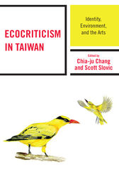 Ecocriticism in Taiwan by Chia-ju Chang