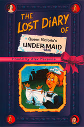 The Lost Diary of Queen Victoria's Undermaid by Alex Parsons