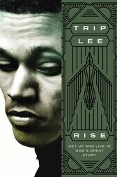 Rise by Trip Lee