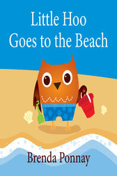 Little Hoo Goes to the Beach by Brenda Ponnay