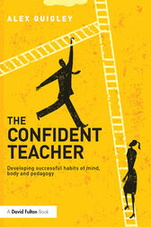 The Confident Teacher by Alex Quigley