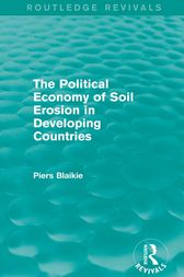 The Political Economy of Soil Erosion in Developing Countries by Piers Blaikie