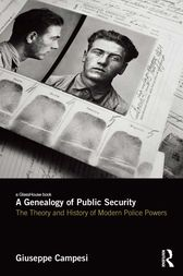 A Genealogy of Public Security by Giuseppe Campesi