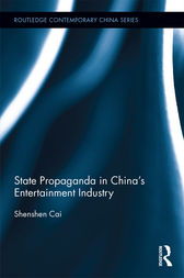 State Propaganda in China's Entertainment Industry by Shenshen Cai
