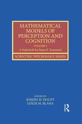 Mathematical Models of Perception and Cognition Volume I by Joseph W. Houpt