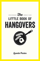 Little Book of Hangovers by Quentin Parker