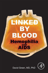 Linked by Blood: Hemophilia and AIDS by David Green