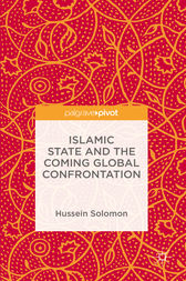 Islamic State and the Coming Global Confrontation by Hussein Solomon