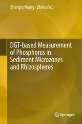 DGT-based Measurement of Phosphorus in Sediment Microzones and Rhizospheres by Shengrui Wang