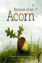Because of an Acorn by Lola M. Schaefer