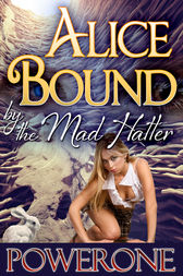 Alice: Bound by the Mad Hatter by Powerone