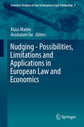 Nudging - Possibilities, Limitations and Applications in European Law and Economics by Klaus Mathis