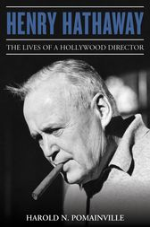 Henry Hathaway by Harold N. Pomainville