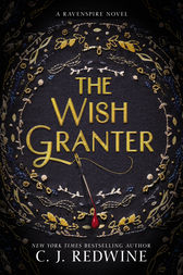 The Wish Granter by C. J. Redwine