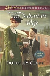His Substitute Wife by Dorothy Clark