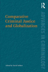 Comparative Criminal Justice and Globalization by David Nelken