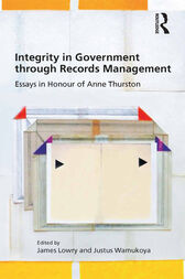 Integrity in Government through Records Management by James Lowry