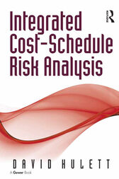 Integrated Cost-Schedule Risk Analysis by David Hulett