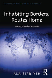 Inhabiting Borders, Routes Home by Ala Sirriyeh
