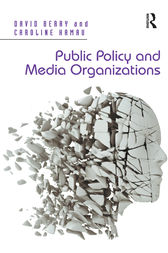 Public Policy and Media Organizations by David Berry