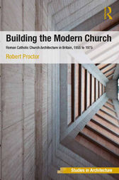 Building the Modern Church by Robert Proctor