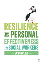 Resilience and Personal Effectiveness for Social Workers by Jim Greer