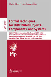 Formal Techniques for Distributed Objects, Components, and Systems by Elvira Albert