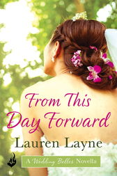 From This Day Forward: A Wedding Belles Novella 0.5 by Lauren Layne