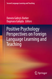 Positive Psychology Perspectives on Foreign Language Learning and Teaching by Danuta Gabrys-Barker
