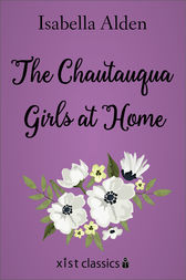 The Chautauqua Girls At Home by Isabella Alden