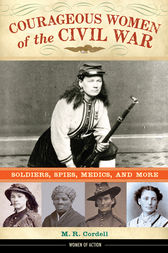 Courageous Women of the Civil War by M. Cordell