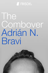 The Combover by Adrián N. Bravi