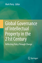 Global Governance of Intellectual Property in the 21st Century by Mark Perry