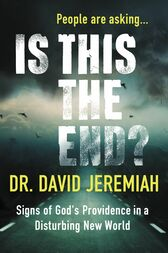 Is This the End? (with Bonus Content) by David Jeremiah