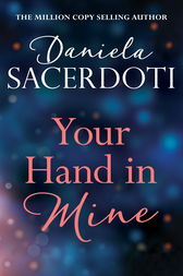 Your Hand In Mine (A Glen Avich to Seal Island short story): The Million Copy Selling Author by Daniela Sacerdoti