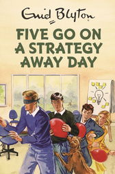 Five Go On A Strategy Away Day by Bruno Vincent