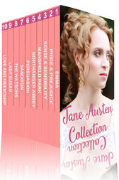 Jane Austen Collection: Pride and Prejudice, Sense and Sensibility, Emma, Persuasion and More by Jane Austen