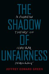 The Shadow of Unfairness by Jeffrey Edward Green