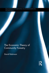 The Economic Theory of Community Forestry by David Robinson